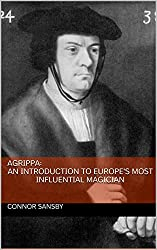 Agrippa: An Introduction to Europe's Most Influential Magician