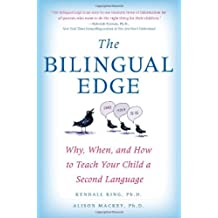 The Bilingual Edge: The Ultimate Guide to Why, When, and How