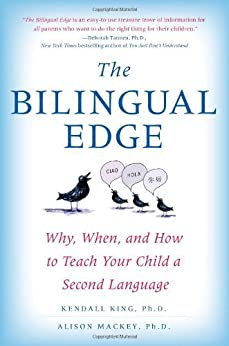 The Bilingual Edge: The Ultimate Guide to Why, When, and How von [King PhD, Kendall, Alison, PhD Mackey]