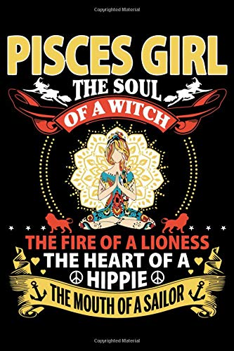 of a Witch the Fire of a Lioness the Heart of a Hippie the Mouth of a Sailor: Blank Lined Journal Notebook, Funny Notebook, Book, ... girl 6x9'' 100 Page Blank lined Journal ()