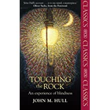 Touching the Rock: An Experience of Blindness (SPCK Classic) by John M. Hull (2013-05-16)