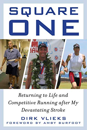Square One: Returning to Life and Competitive Running After My Devastating Stroke por Dirk Vlieks
