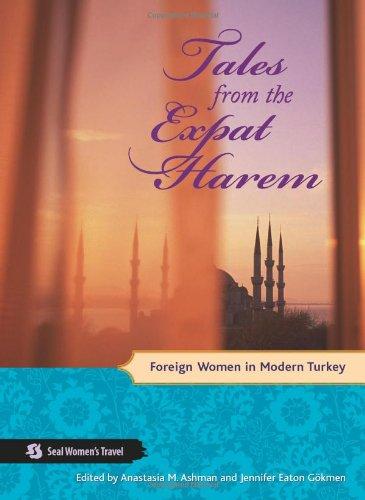 Tales from the Expat Harem: Foreign Women in Modern Turkey (Seal Women's Travel) por Jennifer Eaton G?kmen