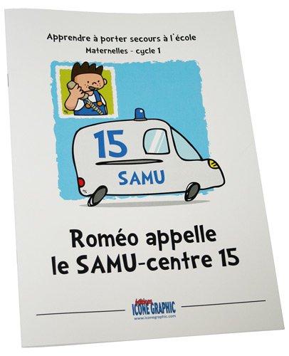 Livre Roméo appelle le SAMU-centre 15 par ICONE GRAPHIC