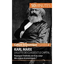 Karl Marx, la lutte des classes et le capital: Pourquoi l'individu est-il au cur des enjeux économiques ?