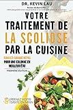 Votre traitement de la scoliose par la cuisine: Renforcez votre colonne, un repas à la fois !
