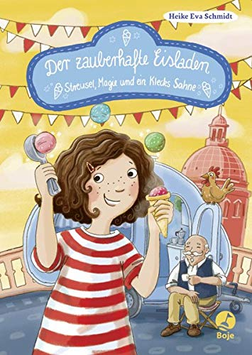 Der zauberhafte Eisladen: Streusel, Magie und ein Klecks Sahne. Band 3 (Der zauberhafte Eisladen-Reihe, Band 3) -