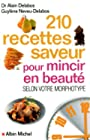 210 Recettes saveur pour mincir en beauté - Selon votre morphotype