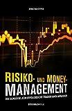 Risiko- und Money-Management: Der Schlüssel für erfolgreiche Trader und Anleger