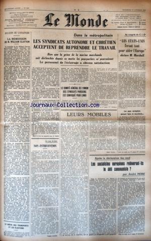 MONDE (LE) [No 846] du 17/10/1947 - LA DEMISSION DE WILLIAM CLAYTON - LES CONFLITS SOCIAUX - LES ETATS-UNIS FERONT TOUT POUR AIDER L'EUROPE DECLARE MARSHALL - APRES LA DECLARATION DES NEUF / LES SOCIALISTES EUROPEENS RELEVERONT-ILS LE DEFI COMMUNISTE PAR PIERRE