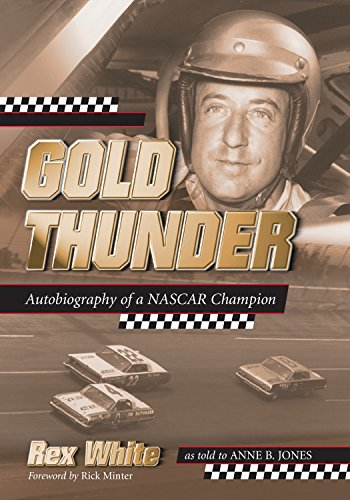 Gold Thunder: Autobiography of a NASCAR Champion (English Edition) por Rex White