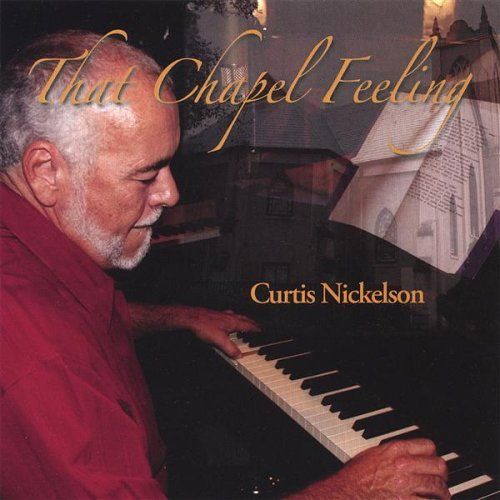 That Chapel Feeling by Curtis Nickelson