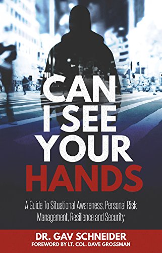 Can I See your Hands: A Guide To Situational Awareness, Personal Risk Management, Resilience and Security (English Edition) (See-guide)