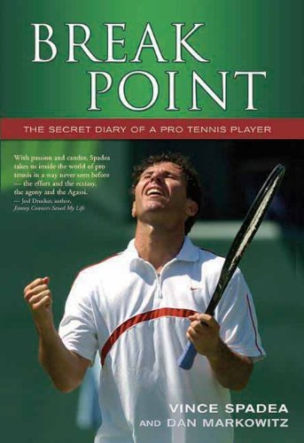 Break Point: The Secret Diary of a Pro Tennis Player by Vince Spadea (8-Feb-2007) Hardcover