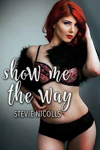 Show me the way a sensuous ff bbw first time romance ebook show me the way a sensuous ff bbw first time romance by fandeluxe Document