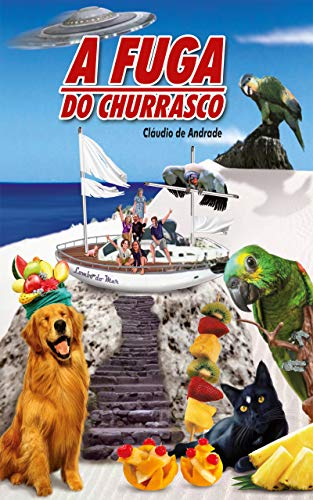 A fuga do churrasco (Portuguese Edition)