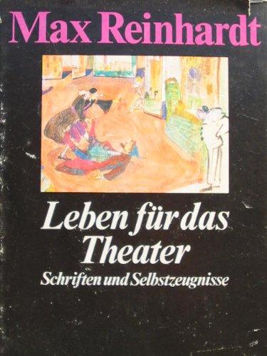 Leben für das Theater - Briefe, Reden, Aufsätze, Interviews, Gespräche, Auszüge aus Regiebüchern