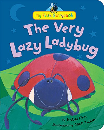 The Very Lazy Ladybug (My First Storybook)