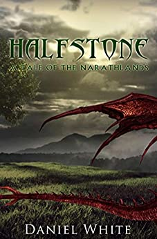 Halfstone: A Tale of the Narathlands by [White, Daniel]