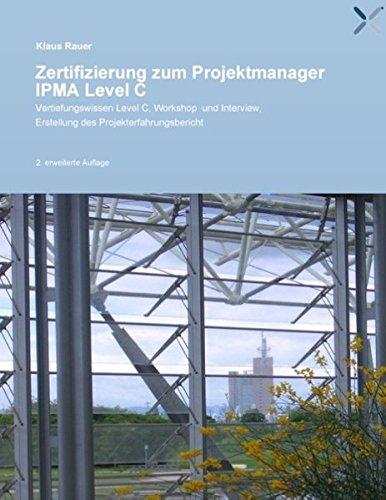 Zertifizierung zum Projektmanager IPMA Level C: Beispiel für die Erstellung eines Projekterfahrungsberichtes (PEB)
