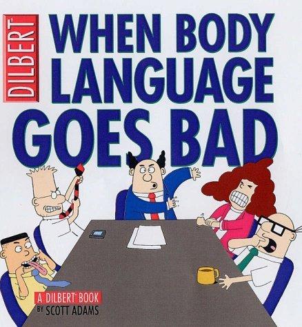 Dilbert: When Body Language Goes Bad by Scott Adams (2003-04-18)