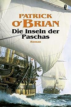 Die Inseln der Paschas: Roman (marinehistorischen Serie) di [O'Brian, Patrick]