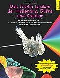 Das Große Lexikon der Heilsteine, Düfte und Kräuter: Überarbeitete & erweiterte Neuauflage - Gerhard Gutzmann