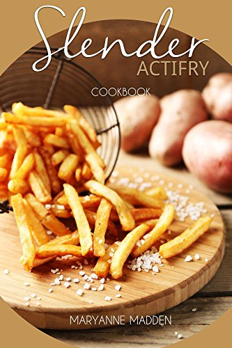 Slender ActiFry Cookbook: Low Calorie Recipes for the ActiFry Airfryer under 200, 300, 400 and 500 calories (Slender Cookbooks)