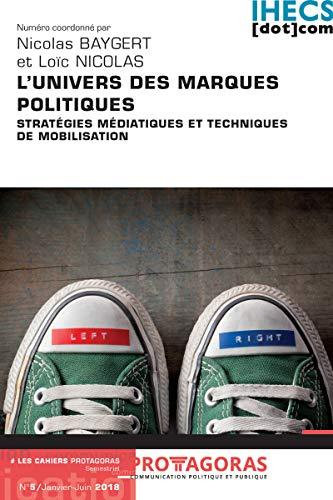 L Univers Des Marques Politiques Strategies Mediatiques Et