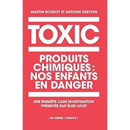 Toxic Kids: Produits chimiques : nos enfants en danger (AR.ENQUETES)