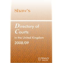 Shaw's Directory of Courts in the United Kingdom, 2008/0 2008/09 (Shaw's Directory of Courts in the United Kingdom)