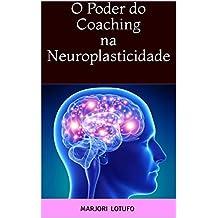 O Poder do Coaching na Neuroplasticidade (Portuguese Edition)