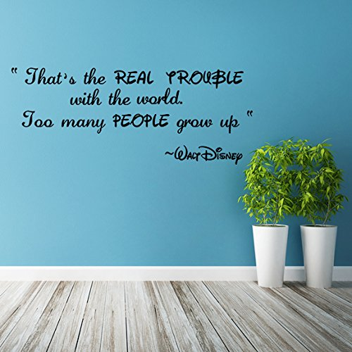 -100x40-cm-vinyl-wall-decal-quote-thats-real-trouble-with-the-world-too-many-people-grow-up-wall-art