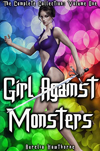Girl Against Monsters: The Complete Collection Volume 1 (English Edition)