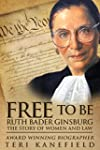 Free to Be Ruth Bader Ginsburg: The S...
