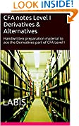 #6: CFA notes Level I Derivatives & Alternatives: Handwritten preparation material to ace the Derivatives part of CFA Level I (Shortcut to CFA Level I Book 8)