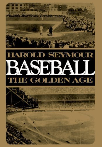 Baseball: The Golden Age (Vol 2) by Harold Seymour (1971-07-15)