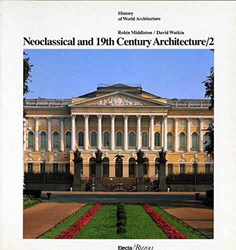 Neoclassical and 19th Century Architecture, Vol. 2: The Diffusion and Development of Classicism and the Gothic Revival by Robin Middleton (1987-06-15)