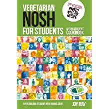 Vegetarian Nosh for Students: A Fun Student Cookbook - See Every Recipe in Full Colour - 30% More Recipes Than Previous Edition