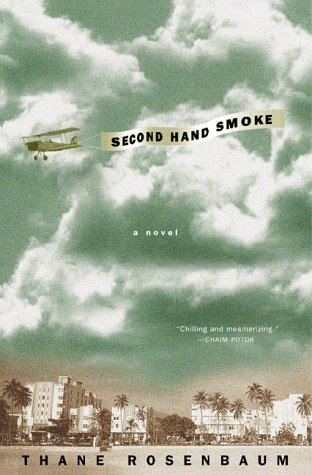Second Hand Smoke: A Novel by Thane Rosenbaum (1999-04-01)