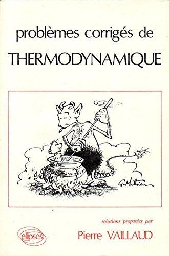 Problèmes et corrigés de thermodynamique