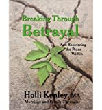 [ [ Breaking Through Betrayal: And Recovering the Peace Within [ BREAKING THROUGH BETRAYAL: AND RECOVERING THE PEACE WITHIN BY Kenley, Holli ( Author ) Dec-15-2009[ BREAKING THROUGH BETRAYAL: AND RECOVERING THE PEACE WITHIN [ BREAKING THROUGH BETRAYAL: AND RECOVERING THE PEACE WITHIN BY KENLEY, HOLLI ( AUTHOR ) DEC-15-2009 ] By Kenley, Holli ( Author )Dec-15-2009 Paperback ] ] By Kenley, Holli ( Author ) Dec - 2009 [ Paperback ]