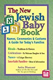 New Jewish Baby Book (2nd Edition): Names, Ceremonies & Customs—A Guide for Today's Families
