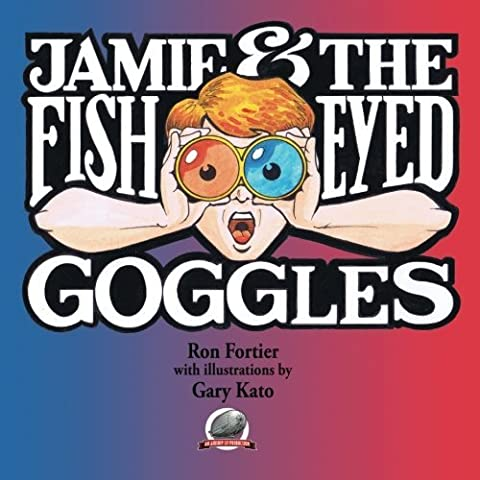 Jamie & The Fish-Eyed Goggles by Ron Fortier (2014-10-11)