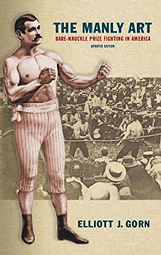 The Manly Art: Bare-Knuckle Prize Fighting in America by Elliott J. Gorn (1-Apr-2010) Paperback