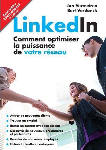 Linkedin - Comment Optimiser La Puissance De Votre Réseau