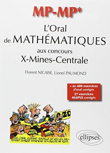 L'oral de Mathematiques aux concours X-Mines-Centrale, Filiere Mp/Mp*