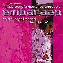 ¿Qué transformaciones produce el embarazo en el cuerpo & mente de Elena? (Cuerpo y mente)