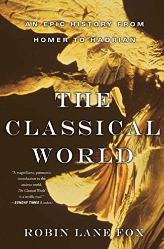 The Classical World: An Epic History from Homer to Hadrian (English Edition) por Robin Lane Fox