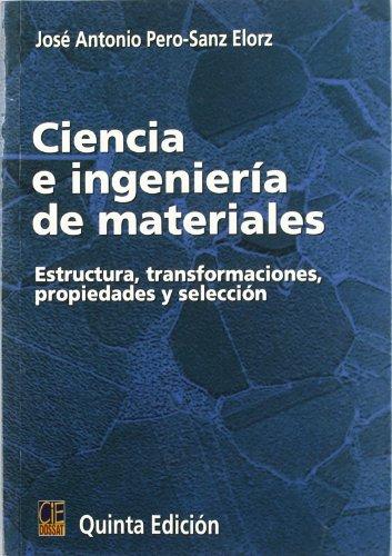 Ciencia e ingenieria de materiales por Jose Antonio Pero-Sanz Elorz